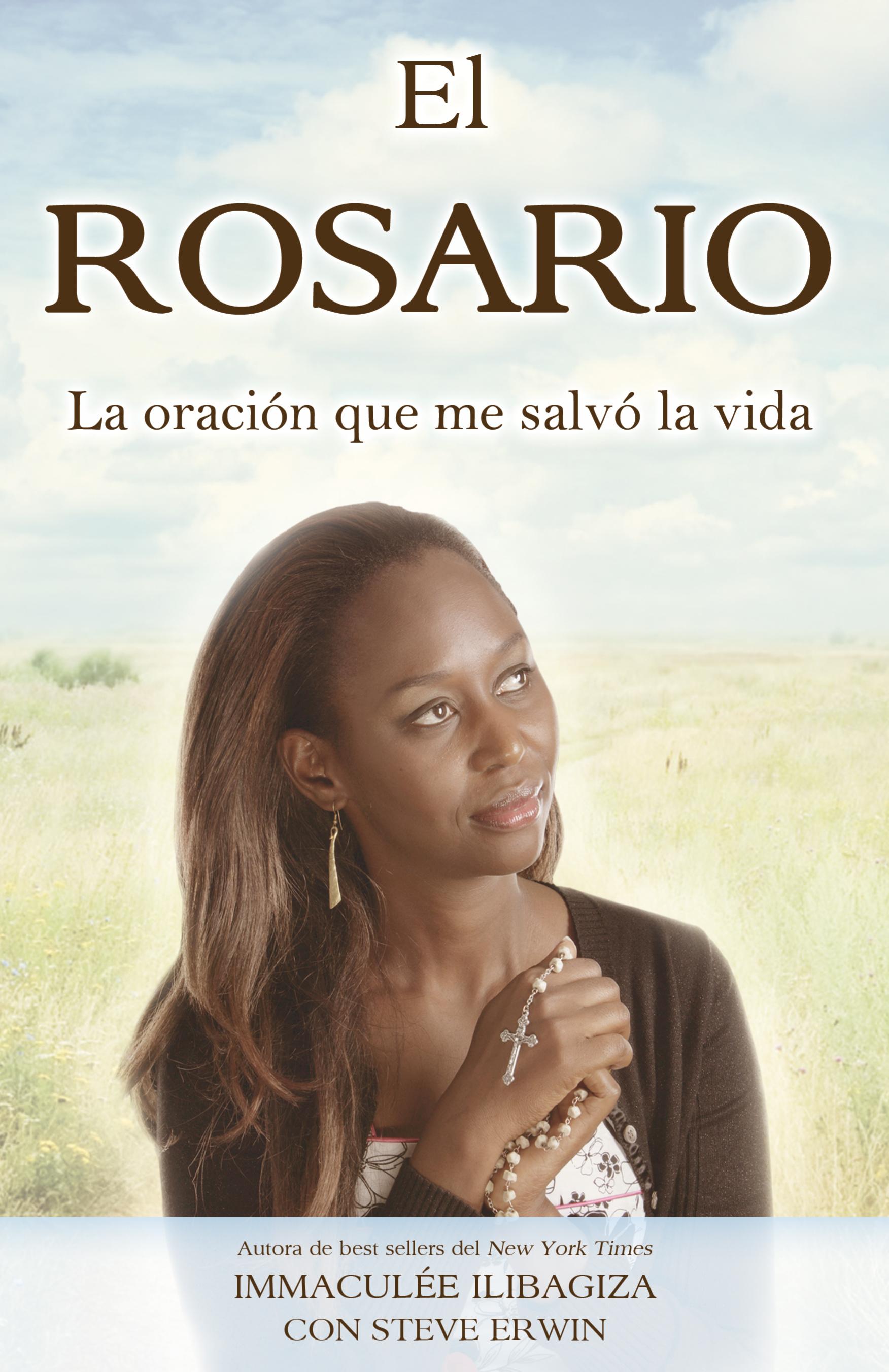 El rosario. La oración que me salvó la vida